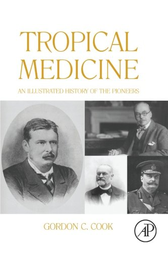 9780080975801: Tropical Medicine: An Illustrated History of The Pioneers