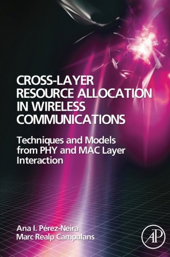 9780080975863: Cross-Layer Resource Allocation in Wireless Communications: Techniques and Models from PHY and MAC Layer Interaction
