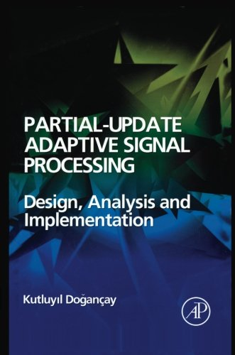 9780080975924: Partial-Update Adaptive Signal Processing: Design Analysis and Implementation