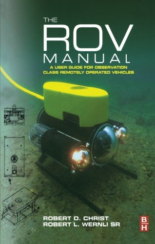 9780080976235: The ROV Manual: A User Guide for Observation Class Remotely Operated Vehicles
