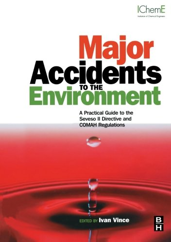 9780080976297: Major Accidents to the Environment: A Practical Guide to the Seveso II-Directive and COMAH Regulations