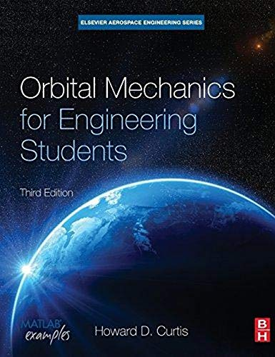 9780080977478: Orbital Mechanics for Engineering Students