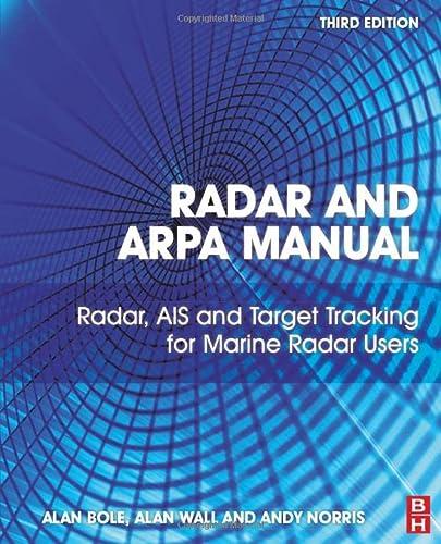 9780080977522: Radar and ARPA Manual: Radar, AIS and Target Tracking for Marine Radar Users