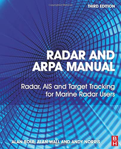 9780080977522: Radar and ARPA Manual: Radar, AIS and Target Tracking for Marine Radar Users