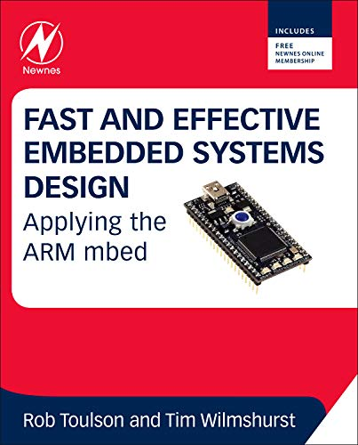 Fast and Effective Embedded Systems Design: Applying: Wilmshurst, Tim,Toulson, Rob