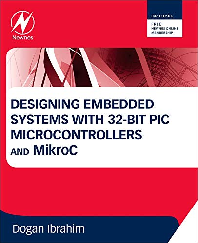 9780080977867: Designing Embedded Systems with 32-Bit PIC Microcontrollers and MikroC
