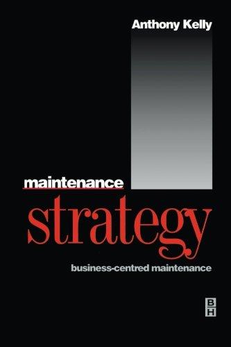 9780080977942: Maintenance Strategy: Business-centred Maintenance
