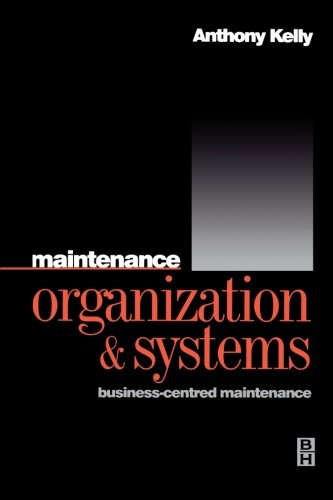 9780080977959: Maintenance Organization and Systems: Business-centred Maintenance