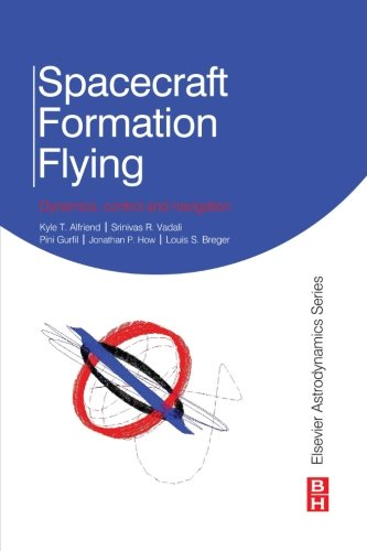 9780080977997: Spacecraft Formation Flying: Dynamics, Control and Navigation