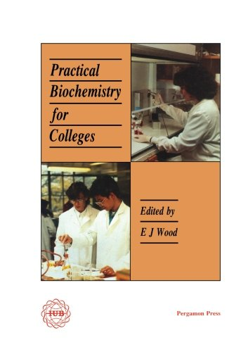 9780080978727: Practical Biochemistry for Colleges