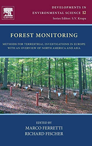 9780080982229: Forest Monitoring, Volume 12: Methods for terrestrial investigations in Europe with an overview of North America and Asia (Developments in Environmental Science)