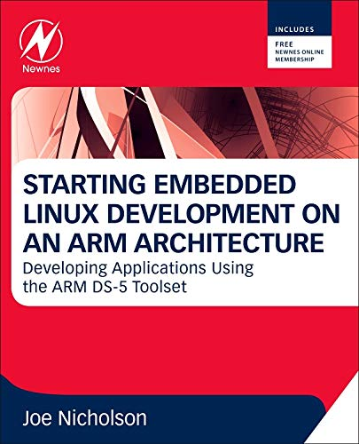 9780080982366: Starting Embedded Linux Development on an ARM Architecture: Developing Applications Using the ARM DS-5 Toolset