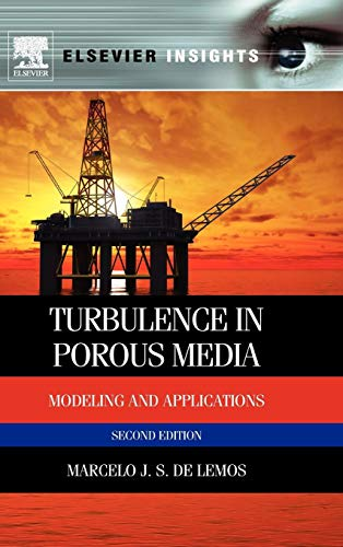 Turbulence in Porous Media, Second Edition: Modeling and Applications (Elsevier Insights): Marcelo ...