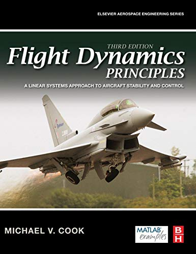9780080982427: Flight Dynamics Principles, Third Edition: A Linear Systems Approach to Aircraft Stability and Control (Aerospace Engineering)