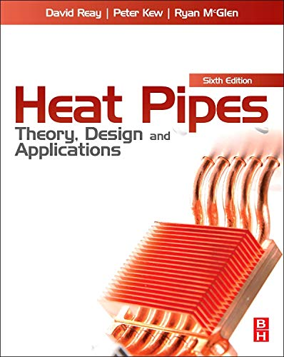9780080982663: Heat Pipes: Theory, Design and Applications