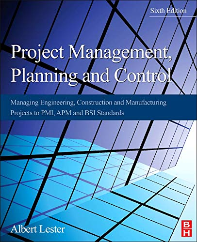 9780080983240: Project Management, Planning and Control, Sixth Edition: Managing Engineering, Construction and Manufacturing Projects to PMI, APM and BSI Standards
