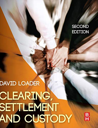 9780080983332: Clearing, Settlement and Custody, Second Edition