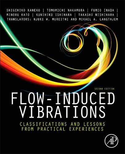 9780080983479: Flow-Induced Vibrations, Second Edition: Classifications and Lessons from Practical Experiences