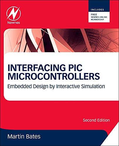 9780080993638: Interfacing PIC Microcontrollers, Second Edition: Embedded Design by Interactive Simulation