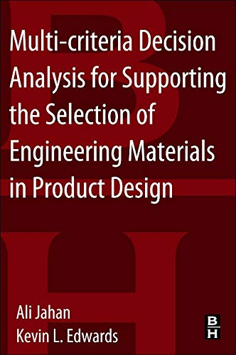 9780080993867: Multi-criteria Decision Analysis for Supporting the Selection of Engineering Materials in Product Design