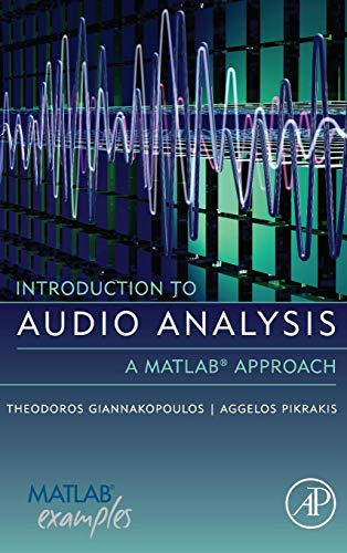 9780080993881: Introduction to Audio Analysis: A MATLAB® Approach