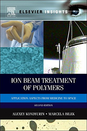 9780080994451: Ion Beam Treatment of Polymers, Second Edition: Application Aspects from Medicine to Space
