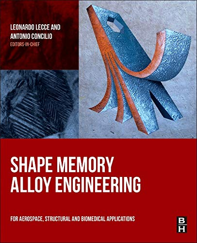 9780080999203: Shape Memory Alloy Engineering: For Aerospace, Structural and Biomedical Applications