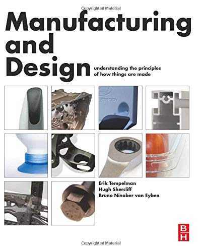9780080999227: Manufacturing and Design: Understanding the Principles of How Things Are Made