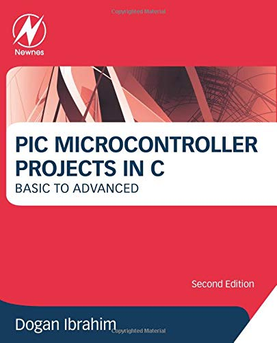 9780080999241: PIC Microcontroller Projects in C, Second Edition: Basic to Advanced