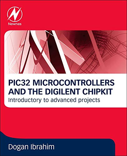9780080999340: PIC32 Microcontrollers and the Digilent Chipkit: Introductory to Advanced Projects