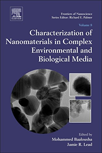 9780080999487: Characterization of Nanomaterials in Complex Environmental and Biological Media (Frontiers of Nanoscience)