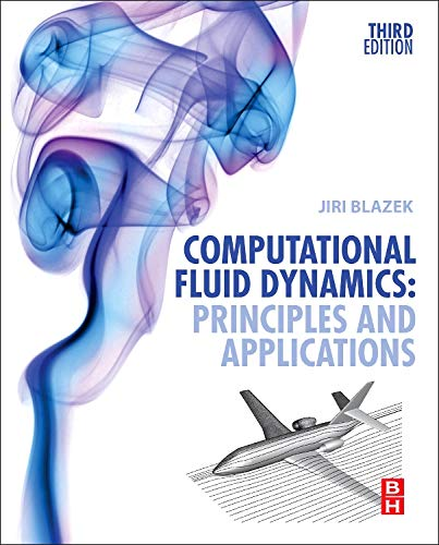 9780080999951: Computational Fluid Dynamics: Principles and Applications