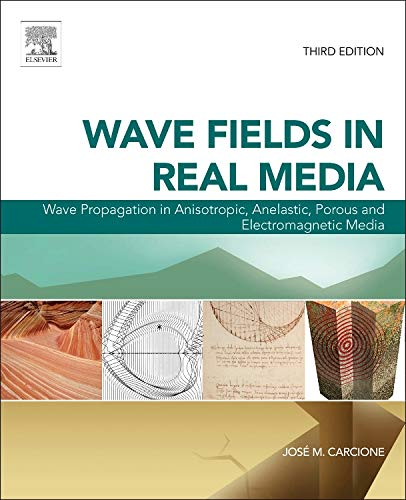 9780080999999: Wave Fields in Real Media, Volume 38, Third Edition: Wave Propagation in Anisotropic, Anelastic, Porous and Electromagnetic Media (Handbook of Geophysical Exploration: Seismic Exploration)