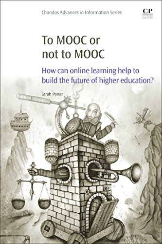9780081000489: To MOOC or Not to MOOC: How Can Online Learning Help to Build the Future of Higher Education?