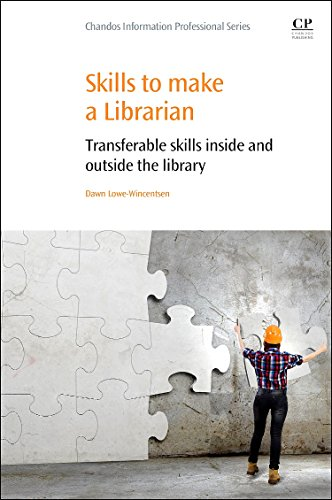9780081000632: Skills to Make a Librarian: Transferable Skills Inside and Outside the Library (Chandos Information Professional Series)