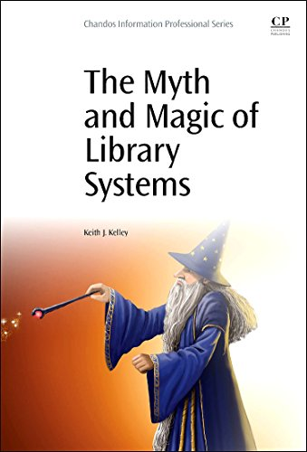 9780081000762: Myth and Magic of Library Systems