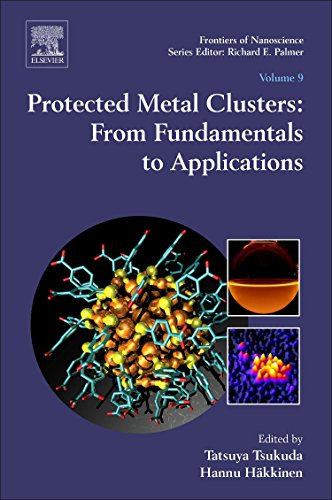 9780081000861: Protected Metal Clusters: From Fundamentals to Applications (Frontiers of Nanoscience)