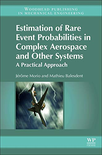 9780081000915: Estimation of Rare Event Probabilities in Complex Aerospace and Other Systems: A Practical Approach