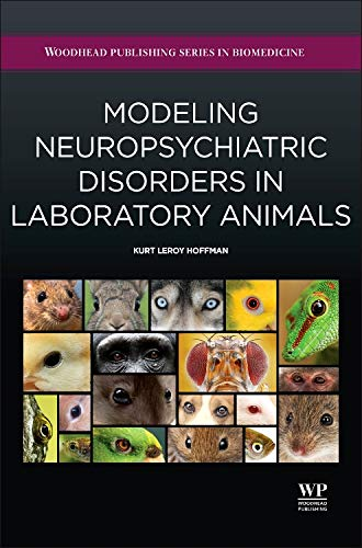 9780081000991: Modeling Neuropsychiatric Disorders in Laboratory Animals