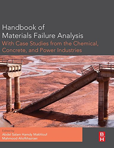 9780081001165: Handbook of Materials Failure Analysis with Case Studies from the Chemicals, Concrete and Power Industries