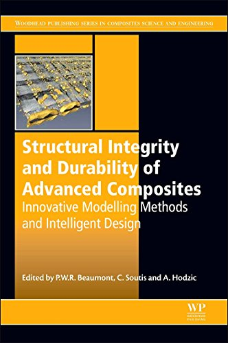 9780081001370: Structural Integrity and Durability of Advanced Composites: Innovative Modelling Methods and Intelligent Design (Woodhead Publishing Series in Composites Science and Engineering)