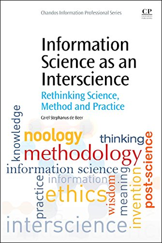 9780081001400: Information Science as an Interscience: Rethinking Science, Method and Practice (Chandos Information Professional Series)
