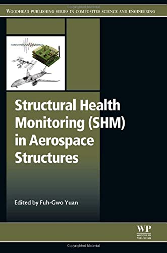 Structural Health Monitoring (SHM) in Aerospace Structures (Woodhead Publishing Series in ...