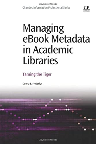 9780081001516: Managing eBook Metadata in Academic Libraries: Taming the Tiger