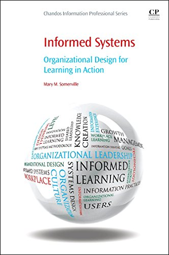 9780081001752: Informed Systems: Organizational Design for Learning in Action