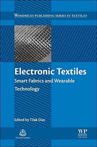 9780081002018: Electronic Textiles: Smart Fabrics and Wearable Technology (Woodhead Publishing Series in Textiles)