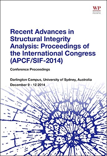9780081002032: Recent Advances in Structural Integrity Analysis - Proceedings of the International Congress (APCF/SIF-2014): (APCFS/SIF 2014)