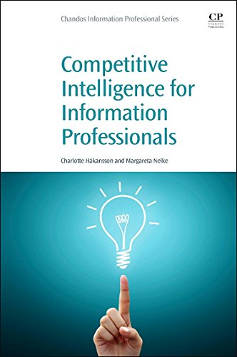 9780081002063: Competitive Intelligence for Information Professionals