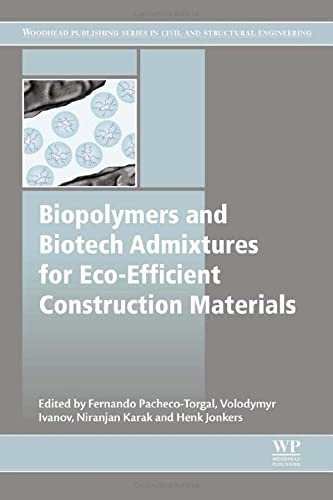 9780081002148: Biopolymers and Biotech Admixtures for Eco-Efficient Construction Materials (Woodhead Publishing Series in Civil and Structural Engineering)