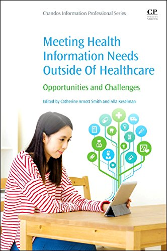 9780081002483: Meeting Health Information Needs Outside Of Healthcare: Opportunities and Challenges